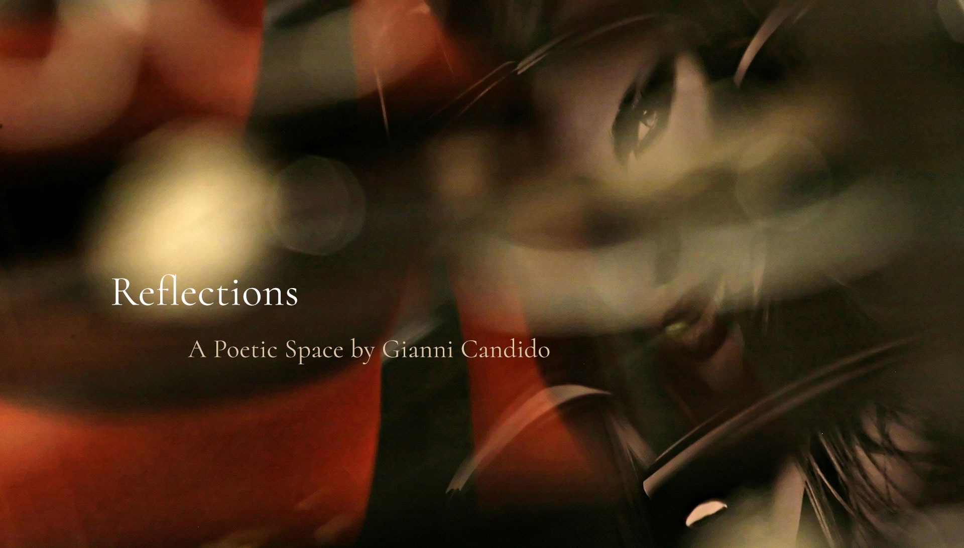Reflections - A Poetic Space by Gianni Candido